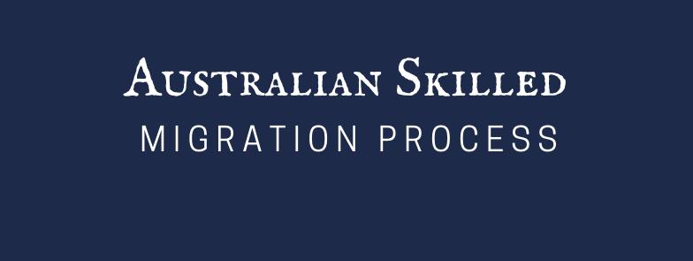 Australian skilled migration Process